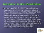 early history dr oliver wendell holmes