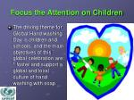 focus the attention on children