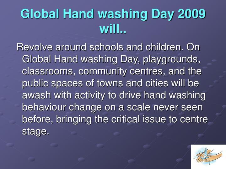 Global Hand washing Day 2009 will..
