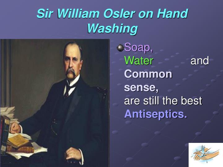 Sir William Osler on Hand Washing