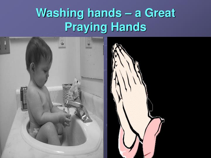 Washing hands – a Great Praying Hands