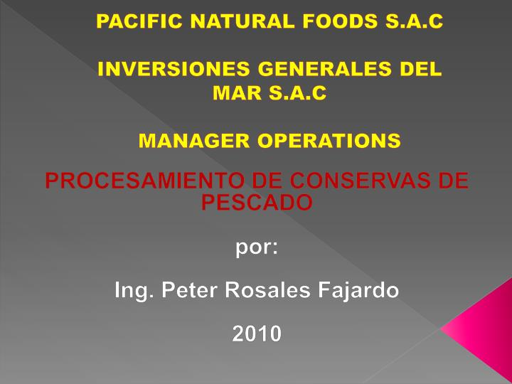 Pacific natural foods s a c inversiones generales del mar s a c manager operations