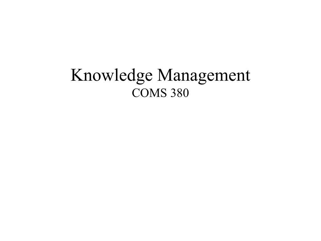 knowledge management coms 380