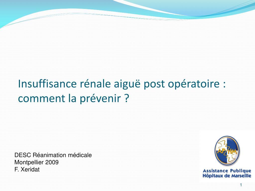 PPT - Insuffisance rénale aiguë post opératoire : comment la ...
