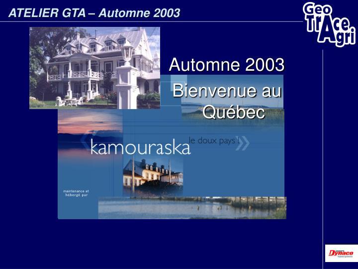 ATELIER GTA – Automne 2003
