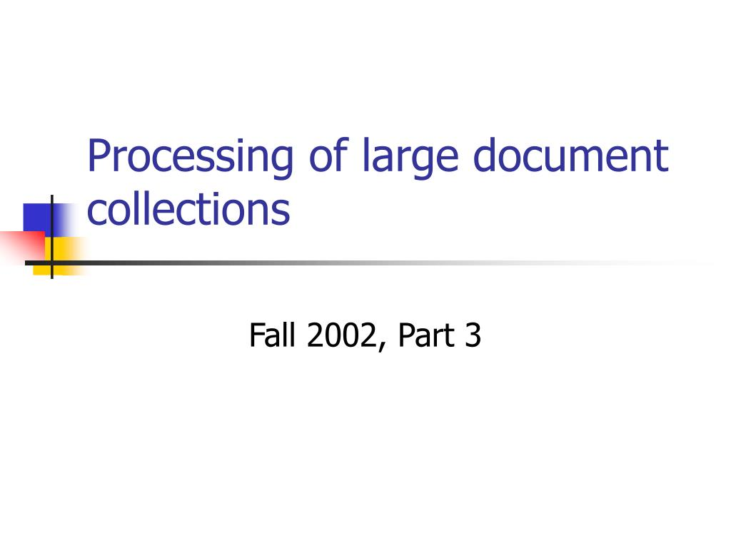 processing of large document collections l.
