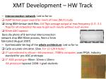 xmt development hw track