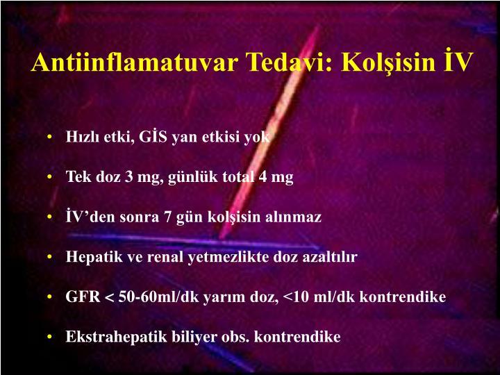 Antiinflamatuvar Tedavi: Kolşisin İV