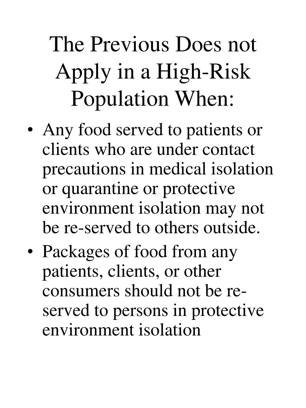The Previous Does not Apply in a High-Risk Population When: