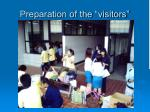 preparation of the visitors