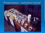 presentation exhibition boots