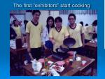 the first exhibitors start cooking