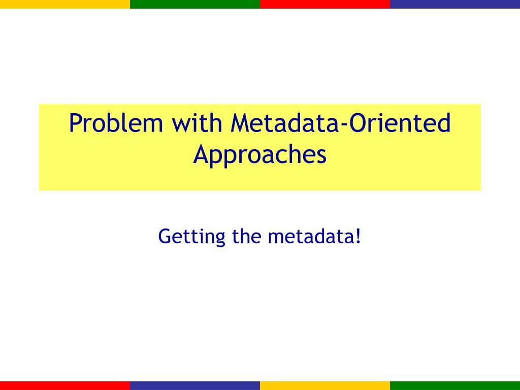 Getting the metadata!