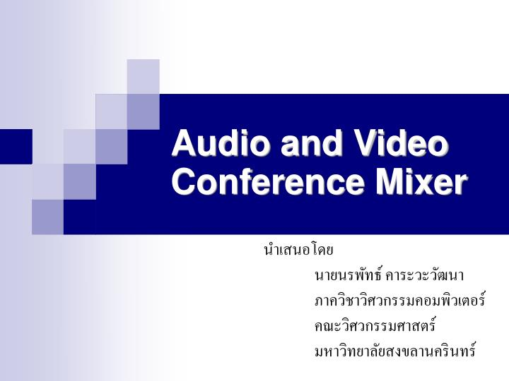 audio and video conference mixer n.