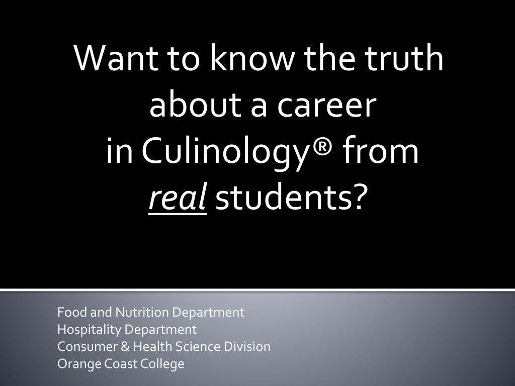 want to know the truth about a career in culinology from real students