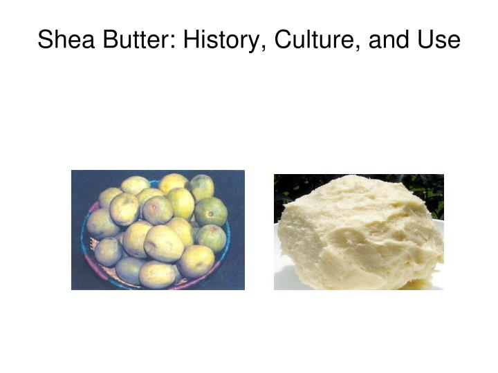 Shea butter history culture and use