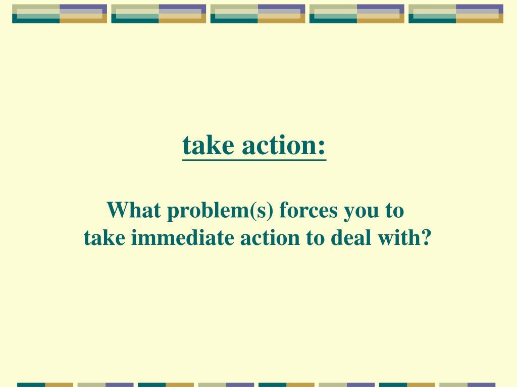 take action: