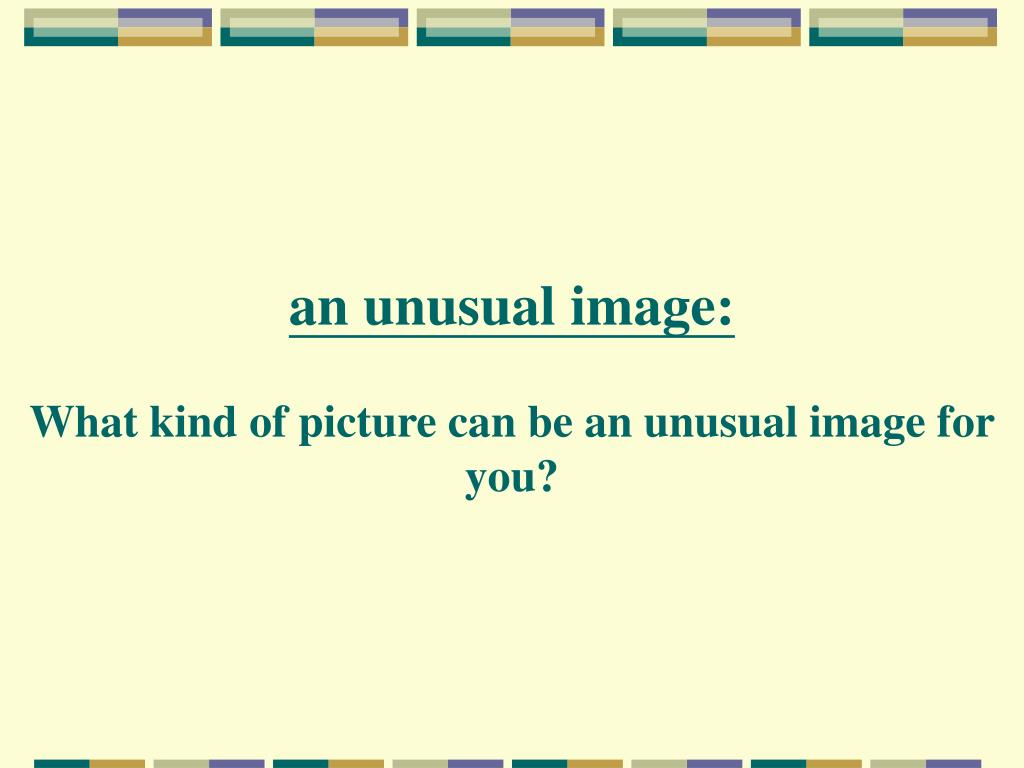 an unusual image: