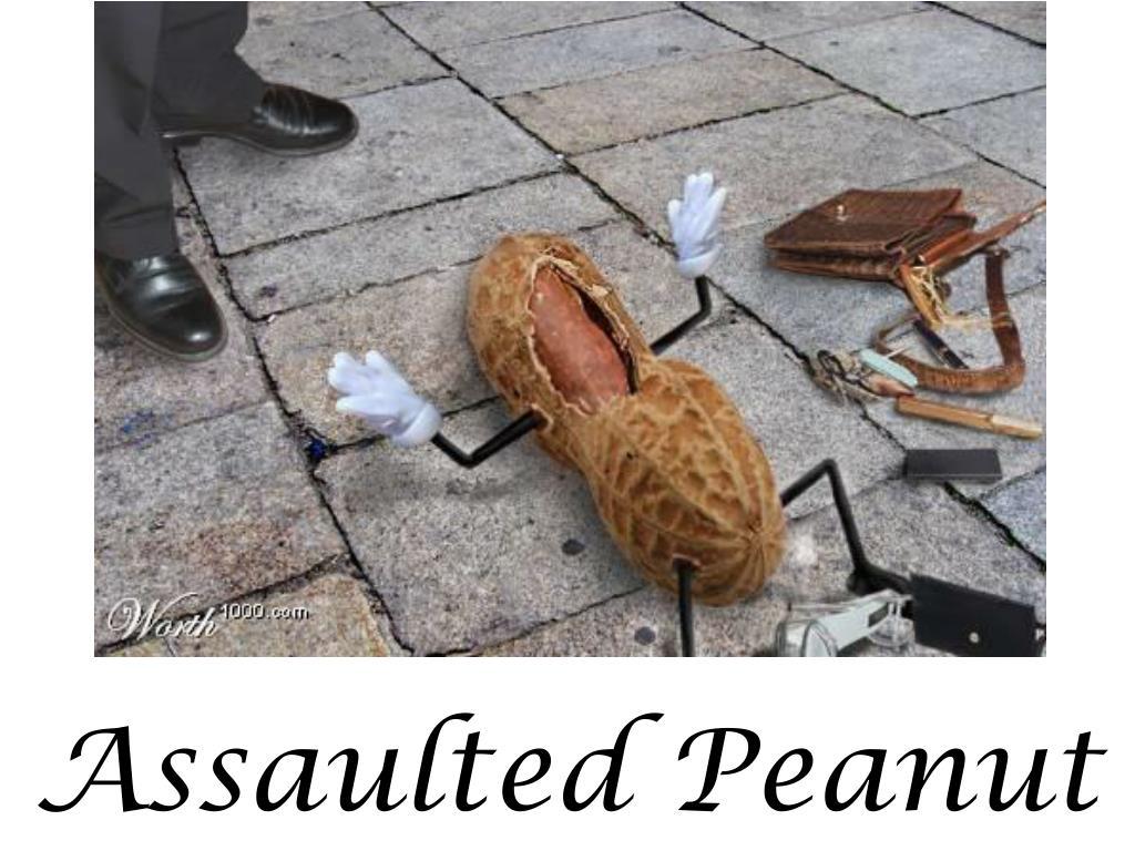 Assaulted Peanut