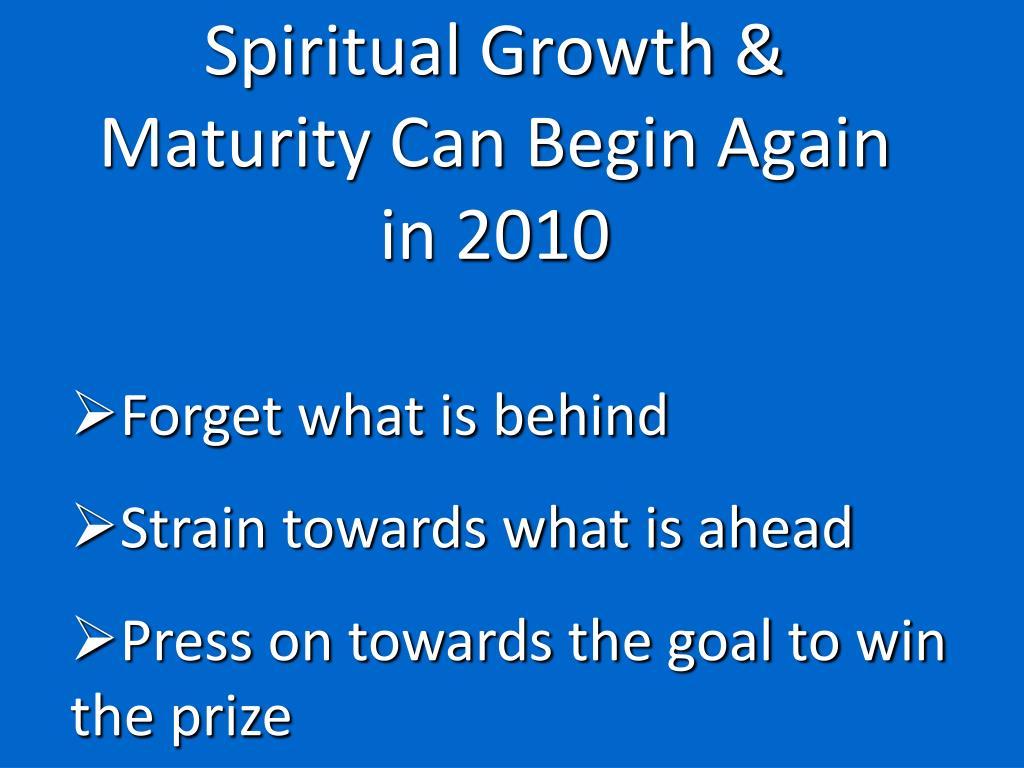 Spiritual Growth & Maturity Can Begin Again in 2010