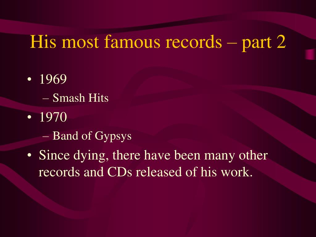 His most famous records – part 2
