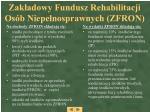 zak adowy fundusz rehabilitacji os b niepe nosprawnych zfron