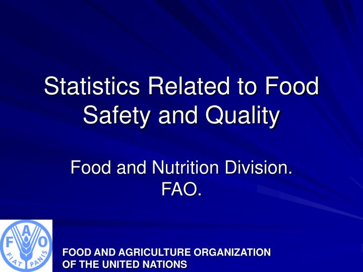 PPT - Statistics Related to Food Safety and Quality