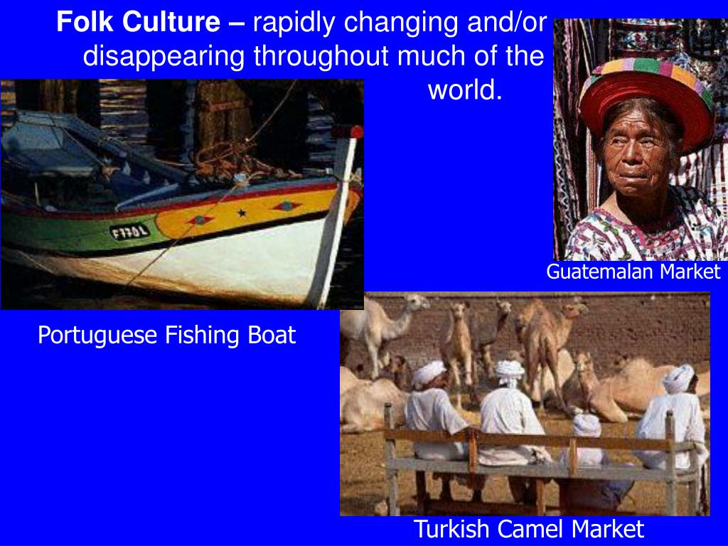 Folk Culture –