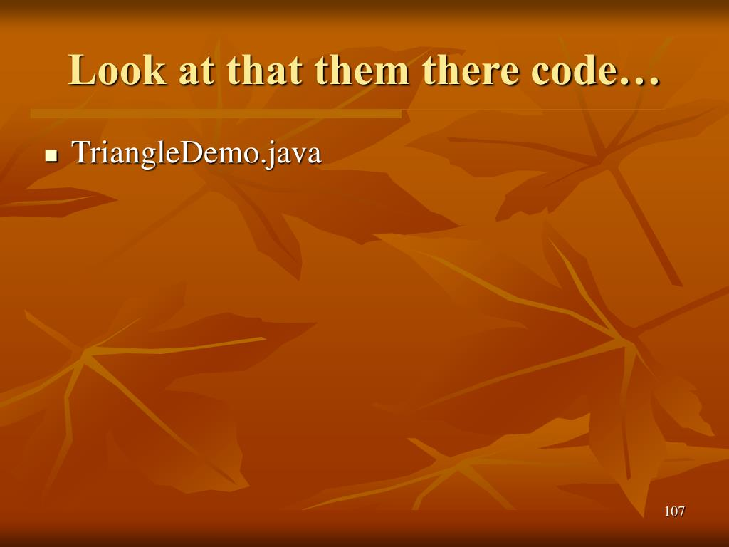 Look at that them there code…