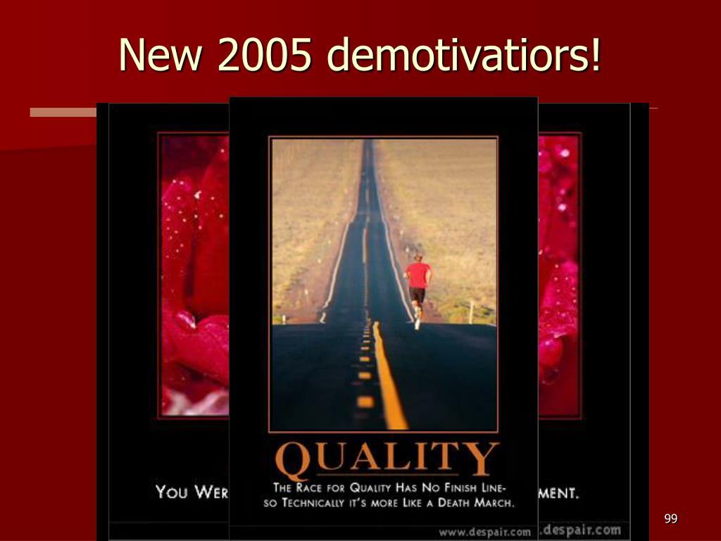 New 2005 demotivatiors!