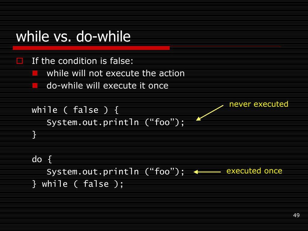 while vs. do-while