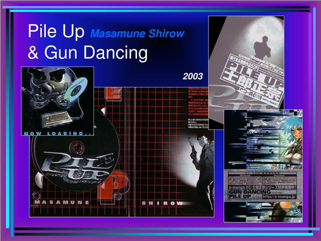pile up masamune shirow gun dancing l.
