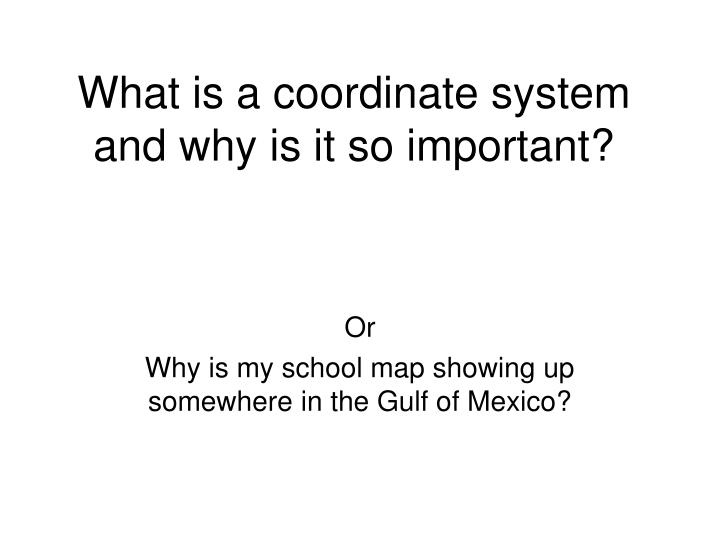 what is a coordinate system and why is it so important n.