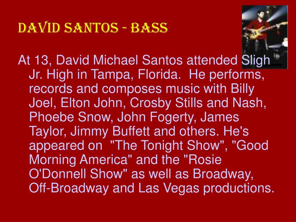 DAVID SANTOS - BASS