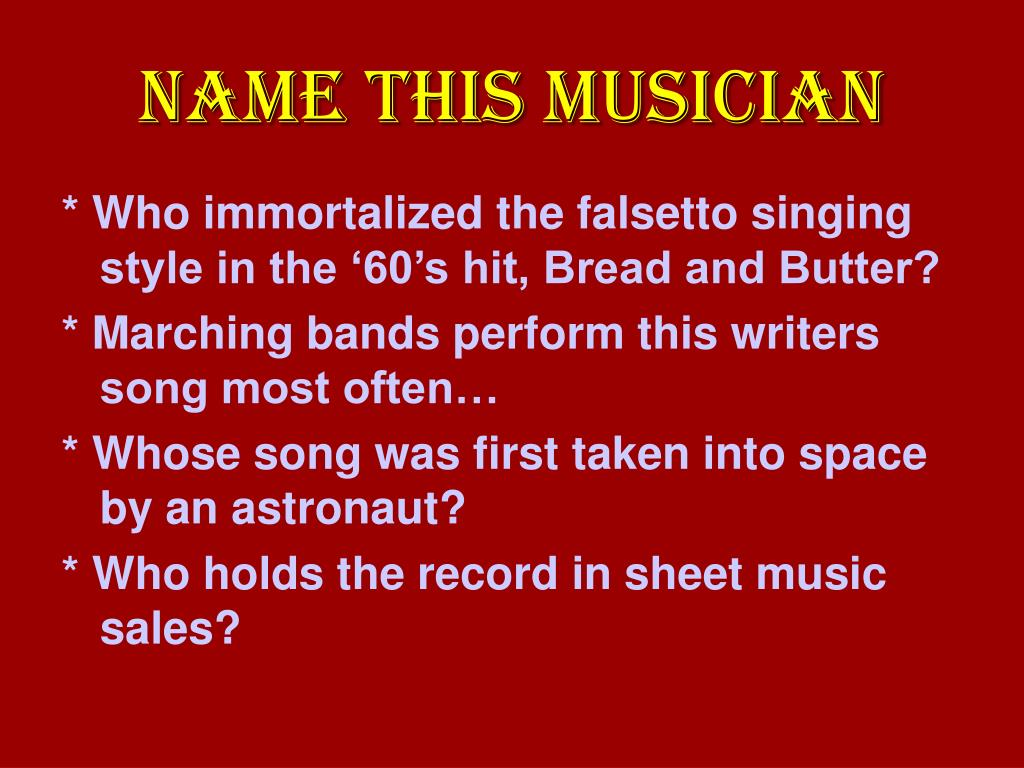 NAME THIS MUSICIAN