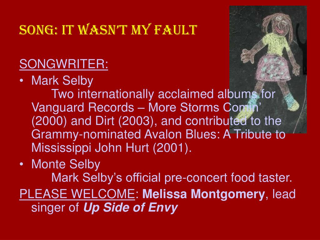 SONG: IT WASN'T MY FAULT