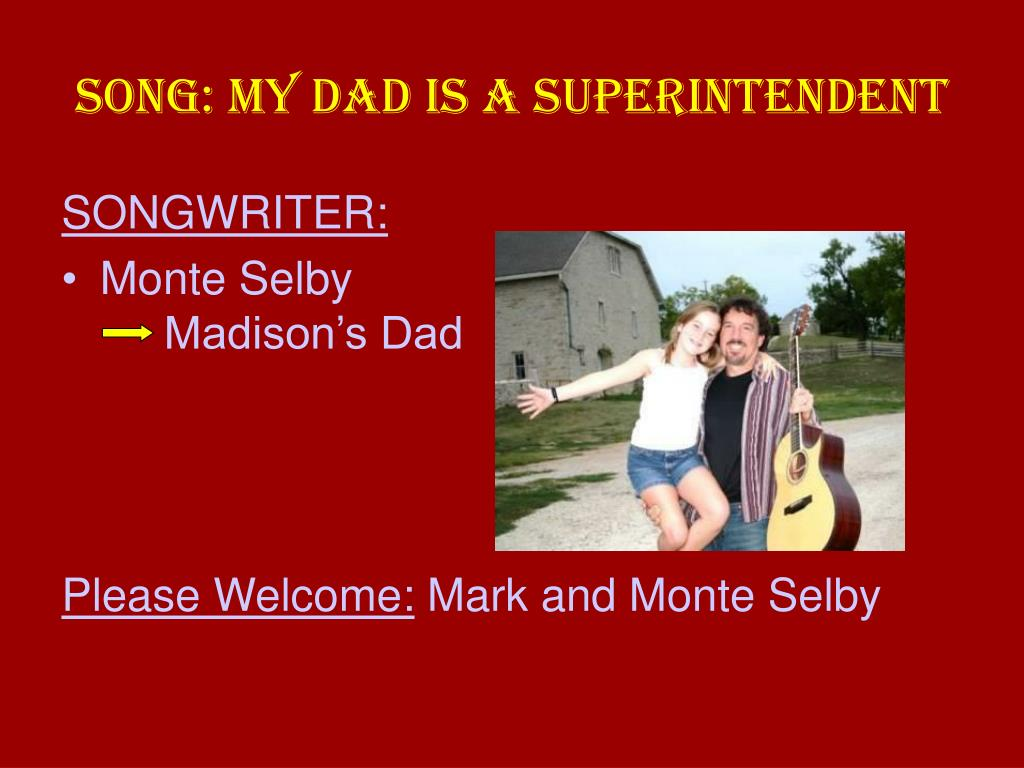 SONG: MY DAD IS A SUPERINTENDENT
