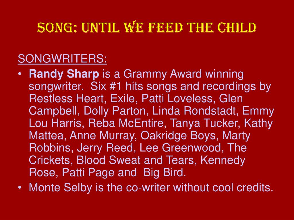 SONG: UNTIL WE FEED THE CHILD