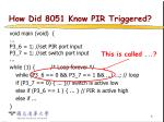 how did 8051 know pir triggered