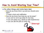 how to avoid wasting your time