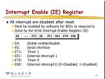 interrupt enable ie register