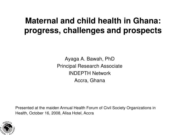 maternal and child health in ghana progress challenges and prospects n.