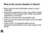what is the current situation in ghana