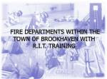 fire departments within the town of brookhaven with r i t training