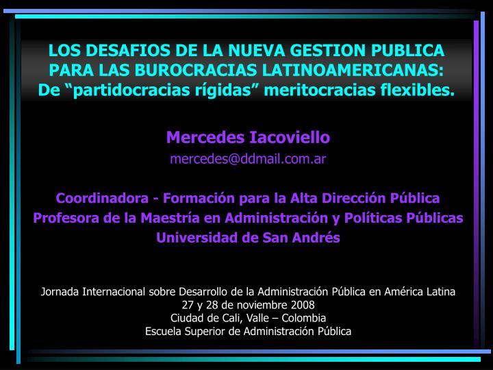 LOS DESAFIOS DE LA NUEVA GESTION PUBLICA PARA LAS BUROCRACIAS LATINOAMERICANAS: