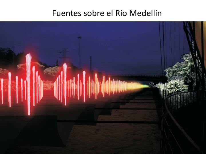 Fuentes sobre el Río Medellín