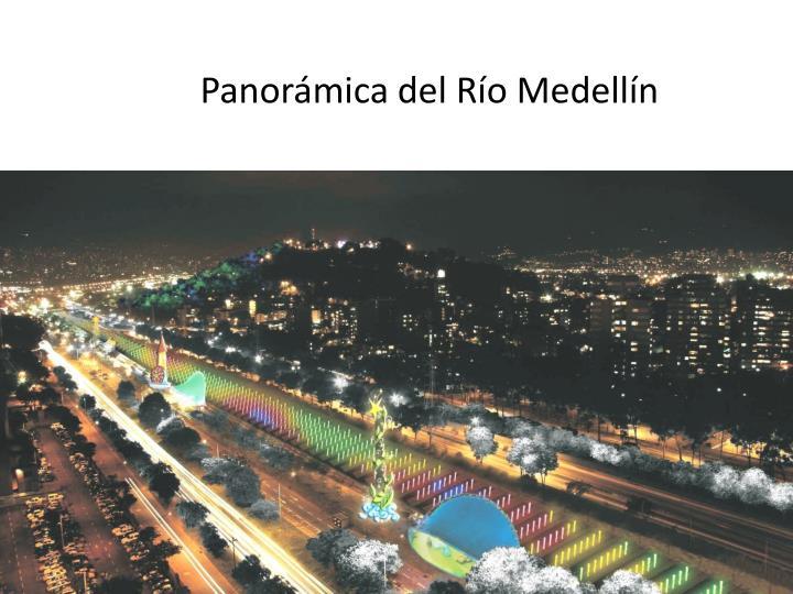 Panorámica del Río Medellín