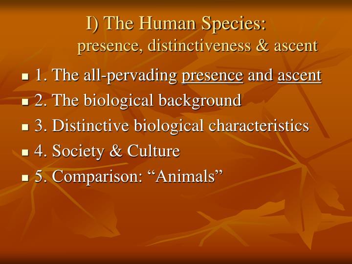 I the human species presence distinctiveness ascent