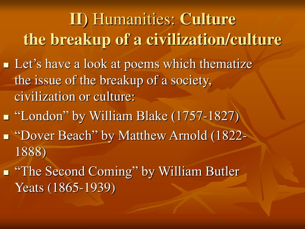 Let's have a look at poems which thematize the issue of the breakup of a society, civilization or culture: