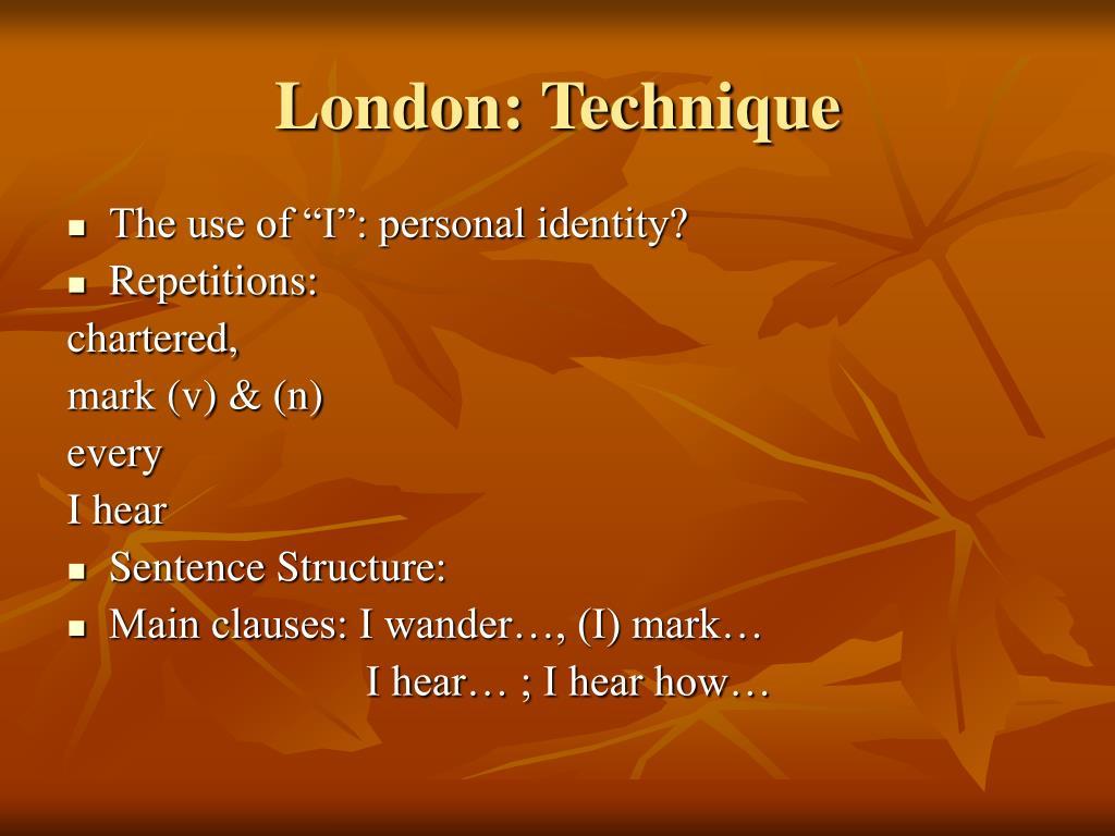 London: Technique